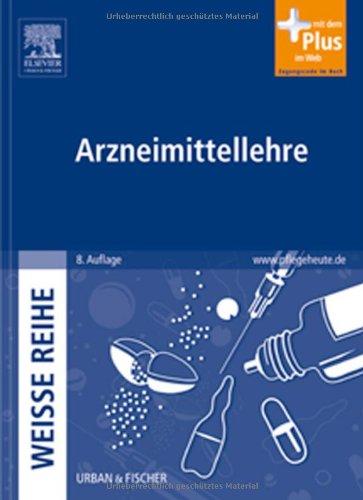 Arzneimittellehre: WEISSE REIHE  - mit www.pflegeheute.de-Zugang