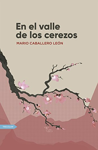 El valle de los cerezos (Spanish Edition) by [León, Mario Caballero]