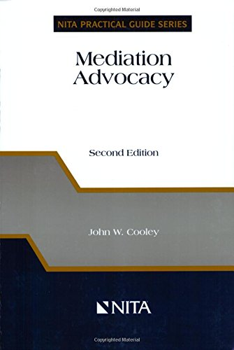 Mediation Advocacy (NITA Practical Guide Series)