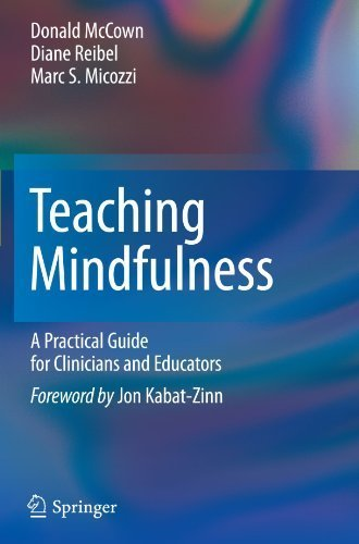 Teaching Mindfulness: A Practical Guide for Clinicians and Educators by Donald McCown (2011-06-23)