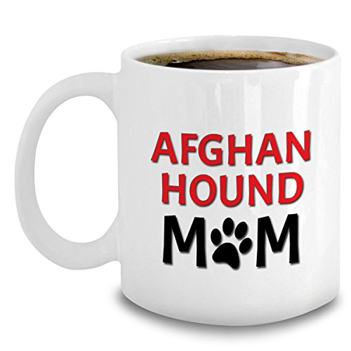 (Afghan Hound Mom Coffee Mug - Gifts For Dog Lovers - Accessories For Afghan Hound Owners - 11oz Ceramic Cup White)