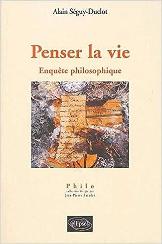 Penser la vie : Enquête philosophique: Amazon.fr: Séguy-Duclot ...