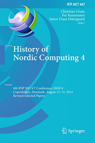 Download History of Nordic Computing 4: 4th IFIP WG 9.7 Conference, HiNC 4, Copenhagen, Denmark, August 13-15, 2014, Revised Selected Papers (IFIP Advances in Information and Communication Technology) Pdf