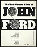 The Non-Western Films of John Ford, J. A. Place, 0806506431