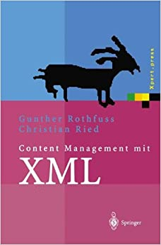 Book Content Management mit X.M.L.: Grundlagen und Anwendungen (Xpert.press)