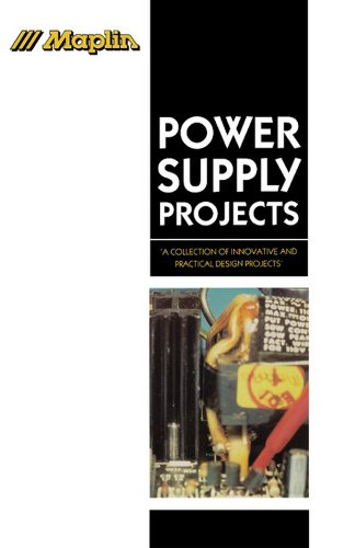 Power Supply Projects: A Collection of Innovative and Practical Design Projects (Maplin Project Series) Pdf