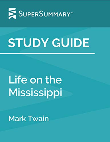 Study Guide: Life on the Mississippi by Mark Twain (SuperSummary)