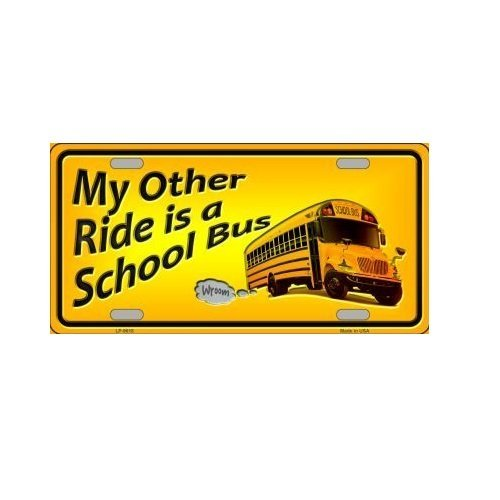 (Novelty My Other Ride Is A School Bus License Plate)