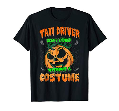 Taxi Driver Scary Without Costume Halloween T-Shirt ()