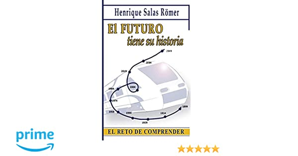 El futuro tiene su historia: El reto de comprender: Amazon.es ...