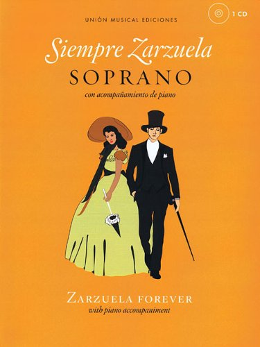 Siempre Zarzuela: Soprano with CD of Piano Accompaniments