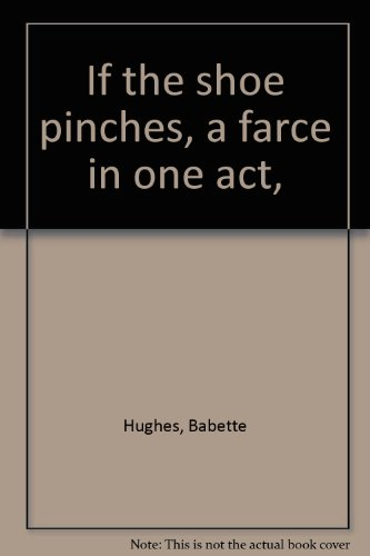 If the shoe pinches, a farce in one - Babette Shoe
