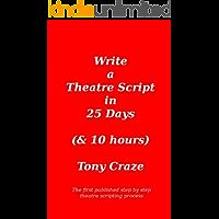 Write a Theatre Script in 25 Days (& 10 hours)