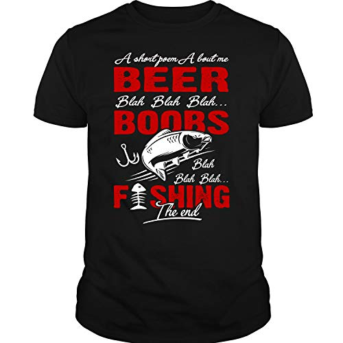 ILCTee Boobs Fishing The End T Shirt, A Short Poem About Me Beer T Shirt Unisex (XXL,Black) ()