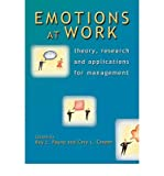 [(Emotions at Work: Theory, Research and Applications for Management )] [Author: Roy L. Payne] [Aug-2007]