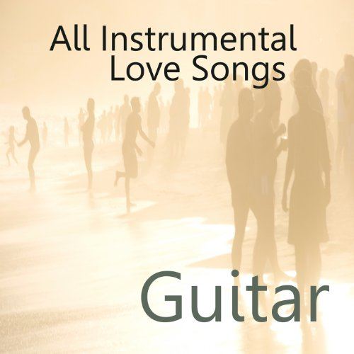All Instrumental Love Songs On...