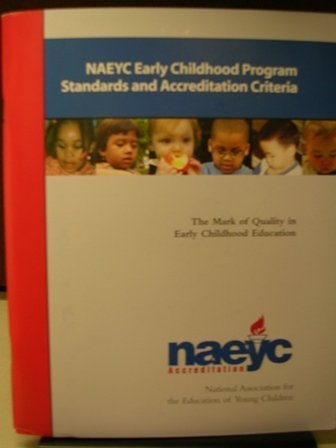 NAEYC Early Childhood PRogram Standards and Accreditation...