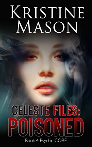 Celeste Files: Poisoned (Book 4 Psychic C.O.R.E.): Psychic C.O.R.E.]()