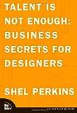 Talent Is Not Enough, Shel Perkins, 0321278798
