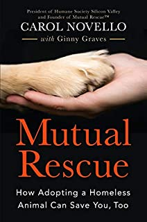 Book Cover: Mutual Rescue: How Adopting a Homeless Animal Can Save You, Too