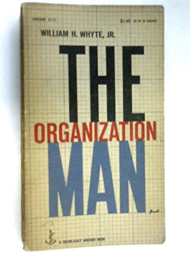The organization man (Doubleday anchor books, A117)