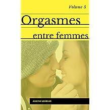 Orgasmes entre femmes 5 - Compilation de nouvelles (French Edition)