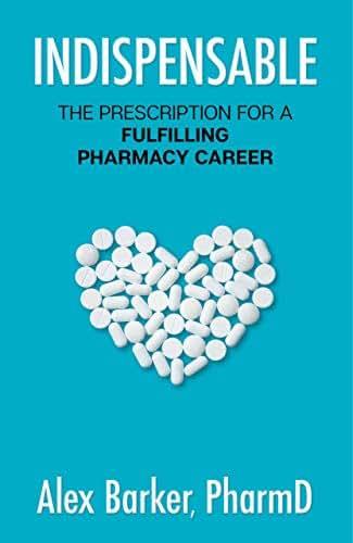 Indispensable: The prescription for a fulfilling pharmacy career