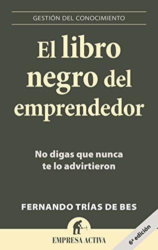 El libro negro del emprendedor (Spanish Edition) [Fernando Trias de Bes] (Tapa Blanda)
