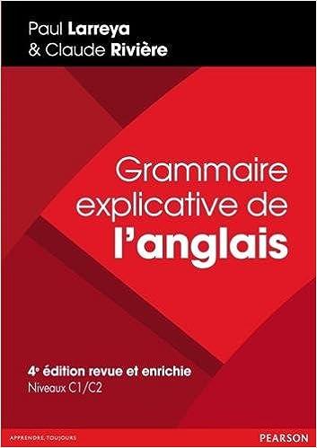 Grammaire Explicative De L Anglais 4e Edition Revue Et Enrichie Longman Pearson French Edition Riviere Larreya 9782326000704 Amazon Com Books