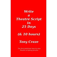 Write a Theatre Script in 25 Days (& 10 hours)