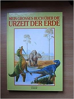 Mein grosses Buch über die Urzeit der Erde: Amazon.de