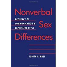 Nonverbal Sex Differences: Accuracy of Communication and Expressive Style