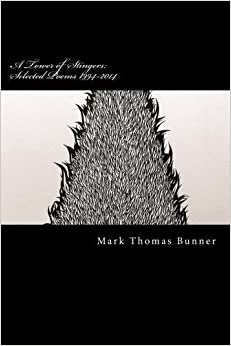 Book A Tower of Stingers: Selected Poems 1994-2014 by Mark Thomas Bunner (2014-06-06)