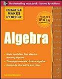 Practice Makes Perfect Algebra (Practice Makes Perfect (McGraw-Hill))
