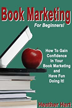 Book Marketing For Beginners (Book Marketing Success 1) by [Hart, Heather]