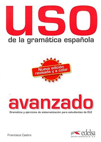 Uso de la gramática española / Nueva edición revisada y a color: Nivel avanzado B2/C1