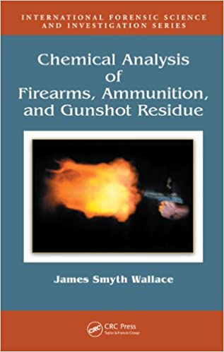 Chemical Analysis Of Firearms Ammunition And Gunshot Residue International Forensic Science And Investigation Book 14 Kindle Edition By Smyth Wallace James Politics Social Sciences Kindle Ebooks Amazon Com