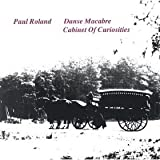 Paul Roland: Danse Macabre / Cabinet Of Curiosities [CD]