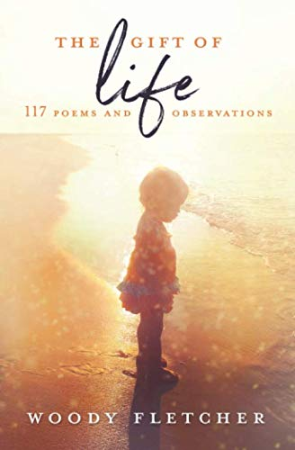 The Gift of Life: 117 Poems and Observations