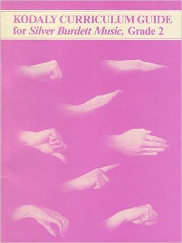 Kodaly Curriculum Guide for Silver Burdett Music Grade 2