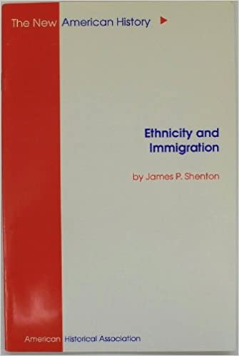 Ethnicity & Immigration (New American History Series), Shenton, James P.
