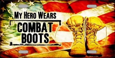 My Hero Wears Combat Boots Novelty Metal License Plate LP-11523 (Wear Plate)