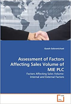 Book Assessment of Factors Affecting Sales Volume of MIE PLC: Factors Affecting Sales Volume: Internal and External Factors