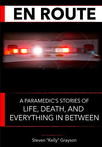 En Route: A Paramedic's Stories of Life,
