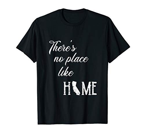 Oz Quote There's No Place Like Home CA California Tshirt (Sacramento Home Goods)
