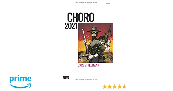 Choro 2021: Una distopía bolivariana (Spanish Edition): Carl ...