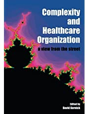 Complexity and Healthcare Organization: A View from the Street