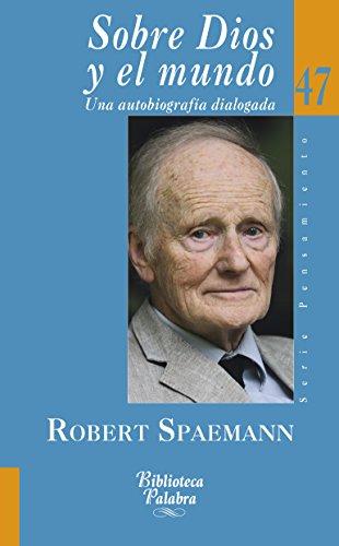 Descargar Libro Sobre Dios Y El Mundo Robert Spaemann
