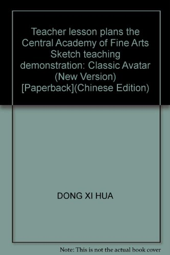 Teacher lesson plans the Central Academy of Fine Arts Sketch teaching demonstration: Classic Avatar (New Version) [Paperback](Chinese Edition)