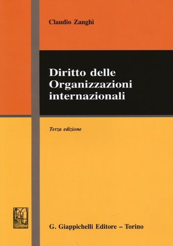 Diritto delle organizzazioni internazionali Copertina flessibile – 1 nov 2013 Claudio Zanghì Giappichelli 8834870018